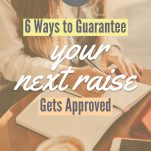 Ways to Guarantee Your Next Raise Gets Approved Pinterest Pin