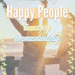 Habits of Happy People To Copy Pinterest Pin
