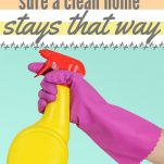 Ways to Make Sure a Clean Home Stays That Way Pinterest Pin