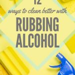 Ways to Clean Better With Rubbing Alcohol Pinterest Pin