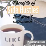 Benefits of Side Hustles That Aren't Extra Cash Pinterest Pin