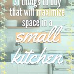 Things to Buy That Will Maximize Space in a Small Kitchen Pinterest Pin