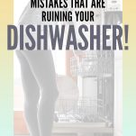 22 Mistakes That Are Ruining Your Dishwasher Pinterest Pin
