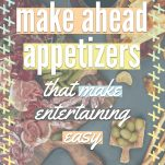 100+ Make Ahead Appetizers That Will Give You More Time Pinterest Pin