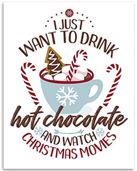 Drink Hot Chocolate and Watch Christmas Movies Sign