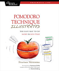 Pomodoro Technique Illustrated- The Easy Way to Do More in Less Time